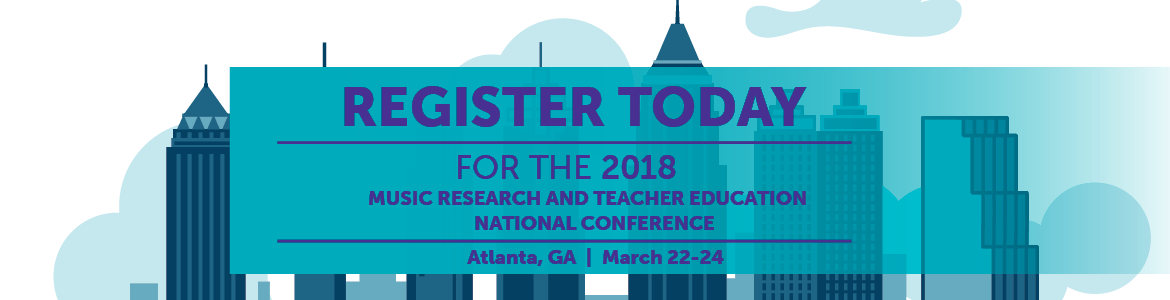 2018 Music Research&Teacher Education Conference_1170x300 for NAfME page